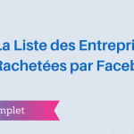 Les Entreprises Rachetées par Facebook