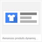 annonces produits dynamiques annonces textuelles