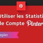 Comment Utiliser les Statistiques Pinterest ?