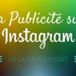 Comment Faire de la Publicité sur Instagram ?
