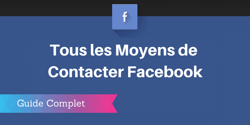 Contacter Facebook Emails Telephones Adresses Mis A Jour
