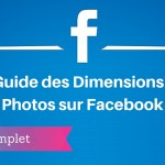 Guide des Dimensions des Images sur Facebook
