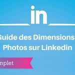 Guide des Dimensions des Photos sur Linkedin