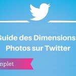 Guide des Dimensions des Images sur Twitter