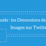 Guide des Dimensions des Photos sur Twitter