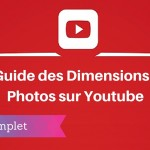 Guide des Dimensions des Photos sur Youtube