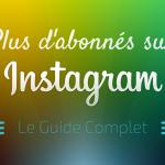 Comment Avoir Plus de Followers sur Instagram ?