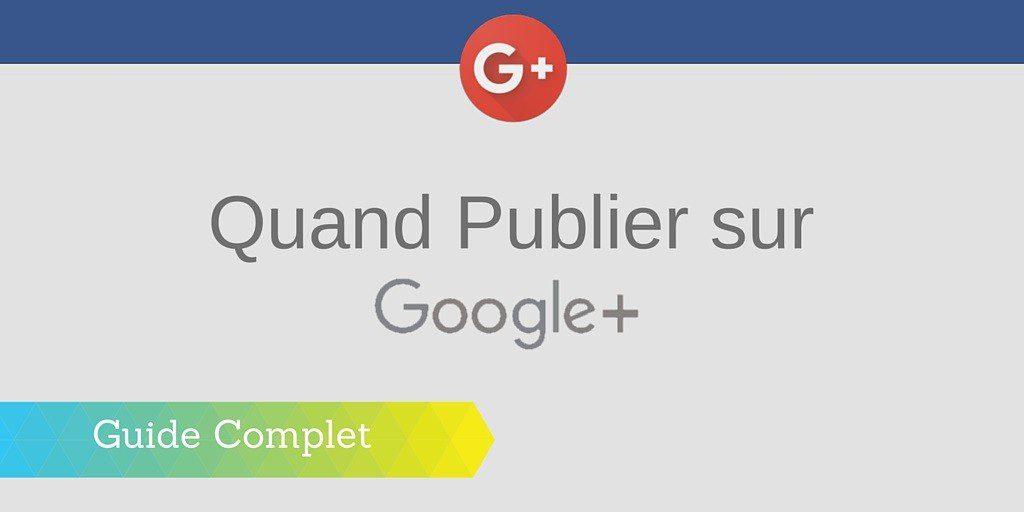 quand publier google+