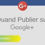Quand Publier sur Google+ ?