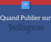 quand publier sur instagram