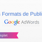 Les Formats de Publicité sur Google