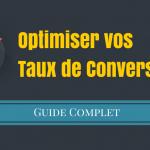 Comment Augmenter vos Taux de Conversion ?