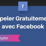 Comment Appeler Gratuitement avec Facebook ?