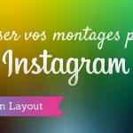 Layout d'Instagram : une Application pour Réaliser des Collages Photo