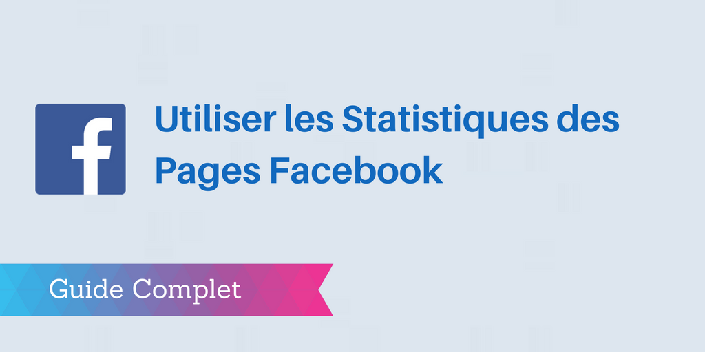 facebook analytics : statistiques facebook