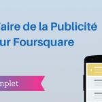 Comment Faire de la Publicité sur Foursquare ?