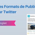 Les Formats de Publicité sur Twitter