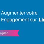 Que Publier sur Linkedin pour Augmenter vos Taux d'Engagement ?