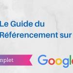 Le Guide du Référencement sur Google