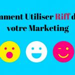 Comment Utiliser Riff dans votre Marketing ?