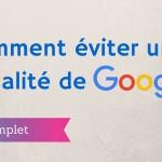 Comment Éviter une Pénalité de Google ?