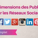 Les Dimensions des Publicités sur les Réseaux sociaux
