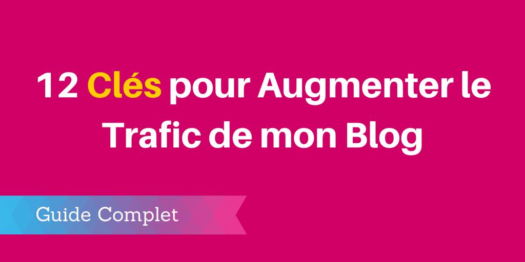 augmenter trafic votre blog