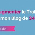 10 Stratégies pour Augmenter le Trafic de votre Blog de 372%