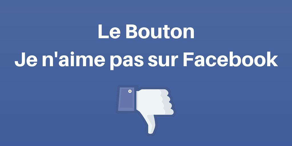 bouton je n'aime pas facebook
