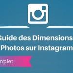 Guide des Dimensions des Photos sur Instagram