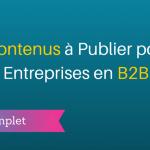 Quels Contenus Publier en B2B ?