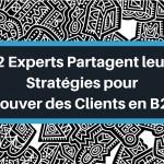 12 Stratégies pour Trouver des Clients en B2B