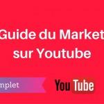 Le Guide Complet du Marketing sur Youtube