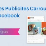 Comment Utiliser les Publicités Carrousel Facebook ?