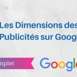 Les Dimensions des Publicités Google