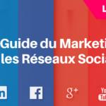 Le Guide Complet du Marketing sur les Réseaux Sociaux