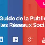 Le Guide de la Publicité sur les Réseaux Sociaux