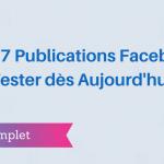 17 Publications Facebook à Tester Aujourd'hui