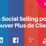 Social Selling : Comment Trouver des Clients ?