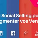 Social Selling : Comment Augmenter vos Ventes ?