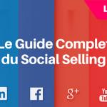 Le Guide Complet du Social Selling