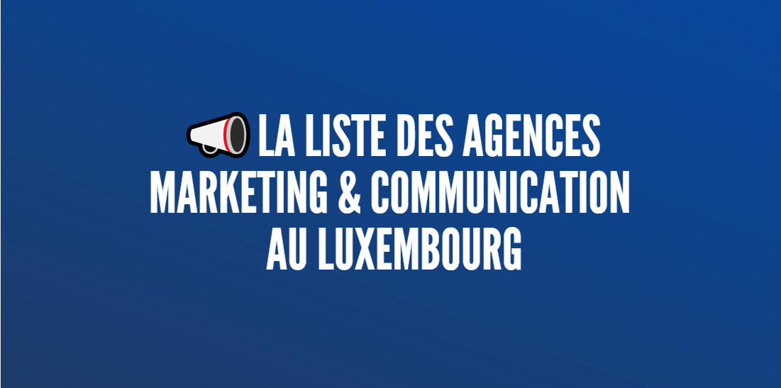 agences luxembourg