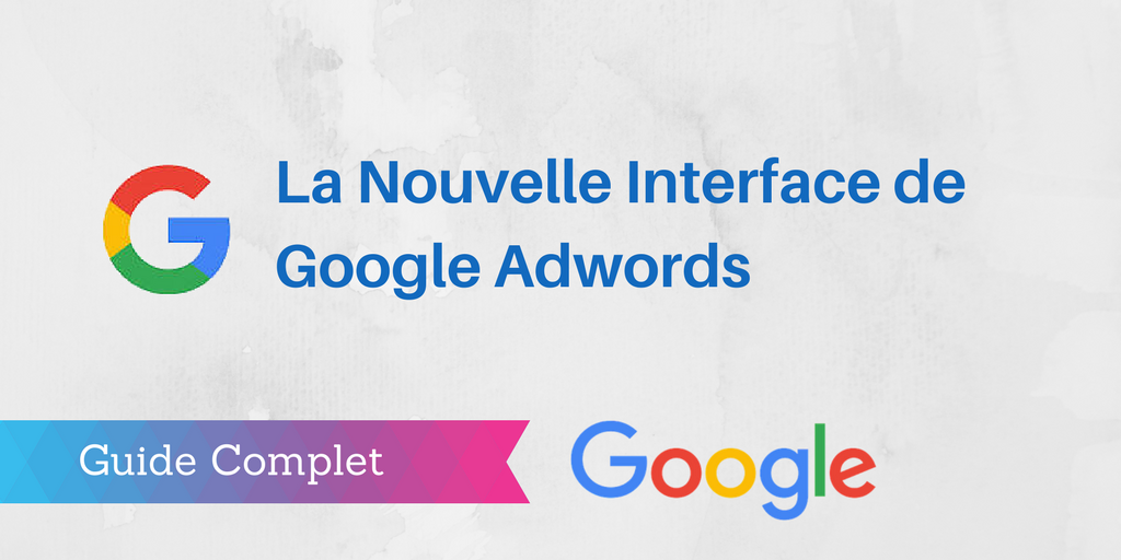 nouveau google adwords
