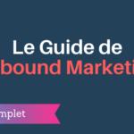 Le Guide de l'Inbound Marketing