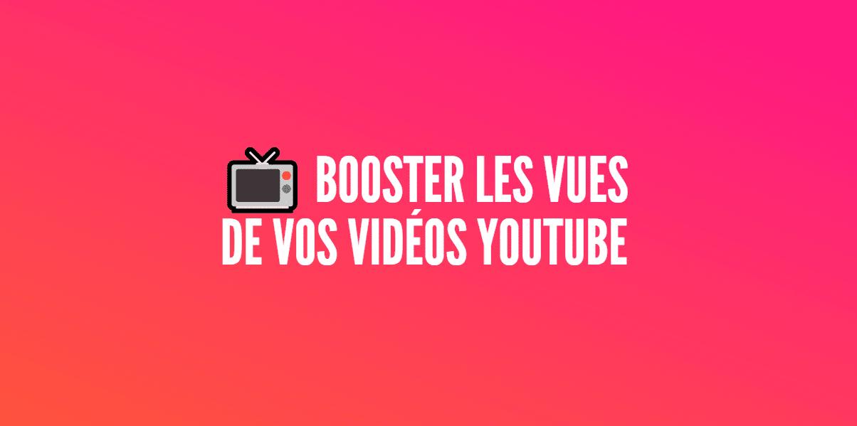 booster vues vidéos youtube