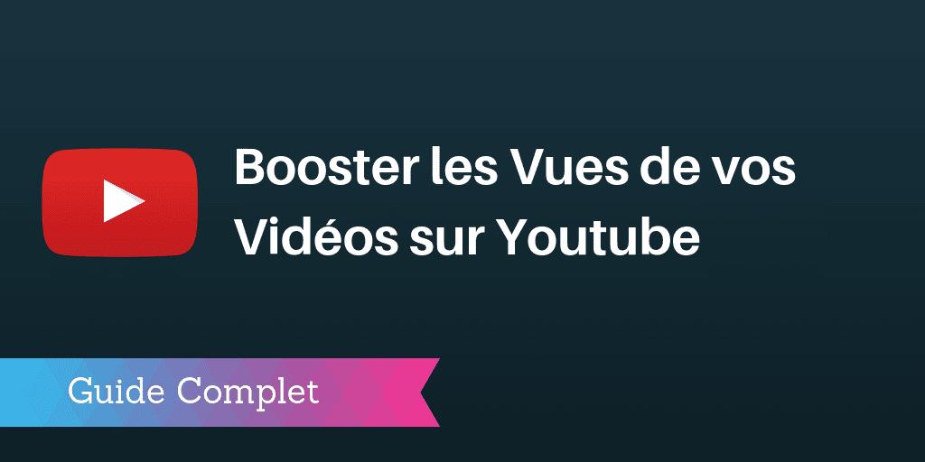 booster / augmenter vues vidéos youtube