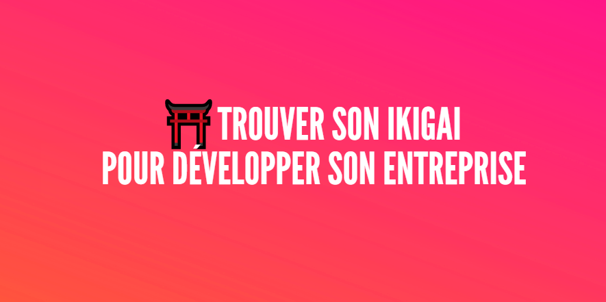 trouver ikigai entreprise