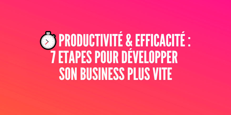 augmenter productivité