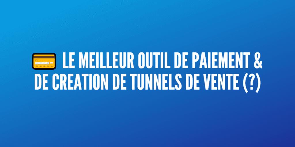 outil paiement création tunnel vente