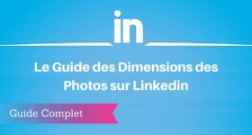 Guide des Dimensions des Images sur Linkedin